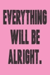 Free Printables! Everything will be alright. Inspiration on the go.